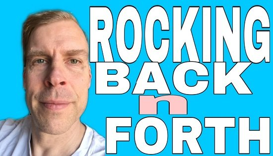 Rocking Back and Forth Tips for Adults