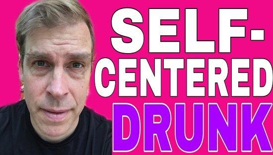Self-Centered Drunk