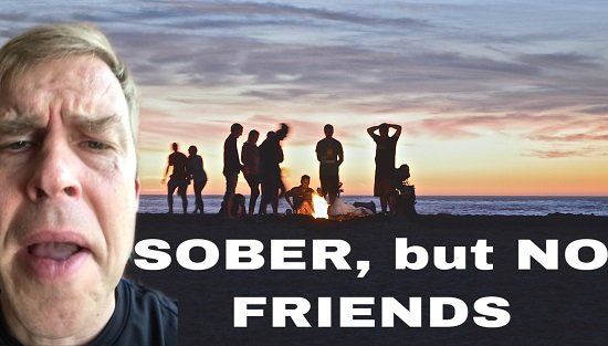 Sober, but Still Don't Have friends?